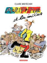 Agrippine - Agrippine et les inclus / 5 【フランス語版】