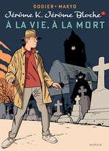 Jérôme K. Jérôme Bloche - A la Vie, à la Mort / 3 【フランス語版】